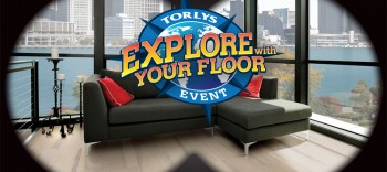 TORLYS EXPLORE WITH YOUR FLOOR EVENT!